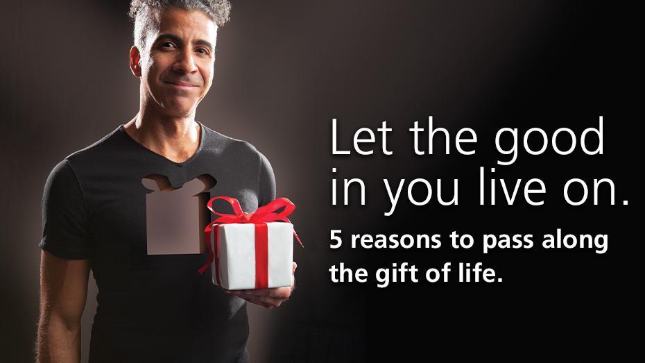 Que lo bueno de ti sobreviva.5 razones para legar el regalo de la vida.