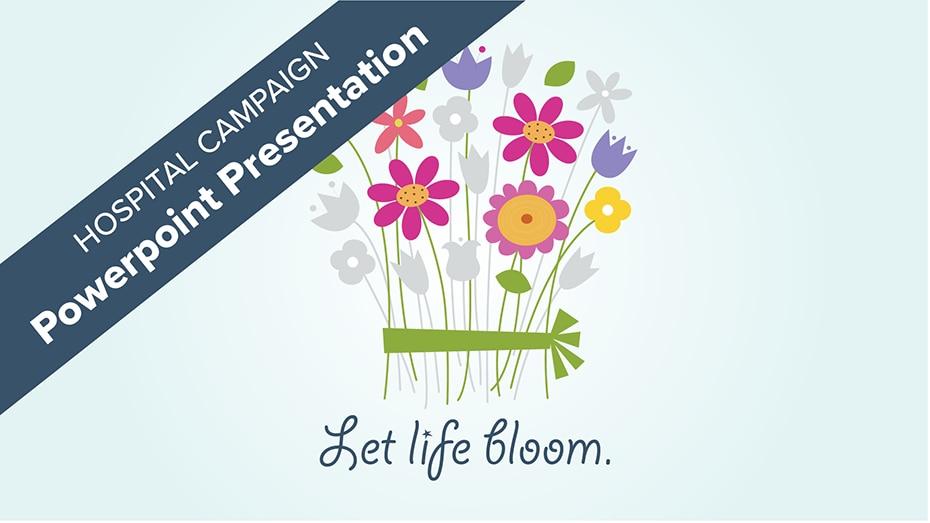 Presentación de PowerPoint para campañas en los hospitales - Que florezca la vida