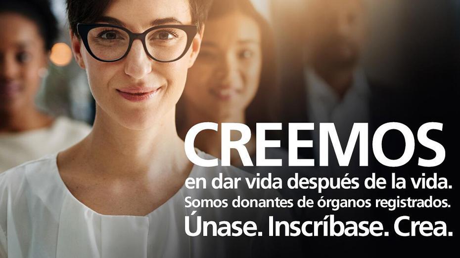 Creemos en dar vida despues da la vida. Somos donantes de organos registrados. Unase. Inscribase. Crea.