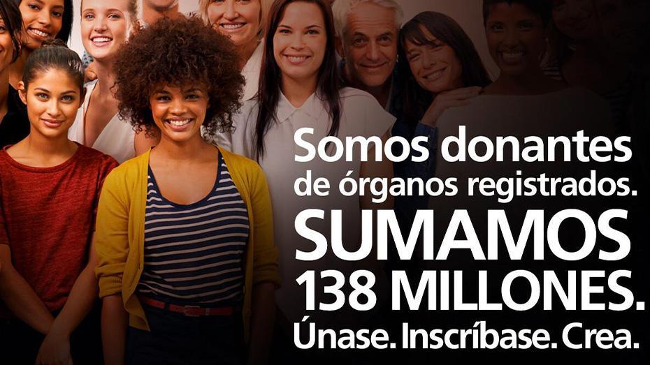 Somos donantes de organos registrados. Sumamos 138 millones. Unase. Inscribase. Crea.