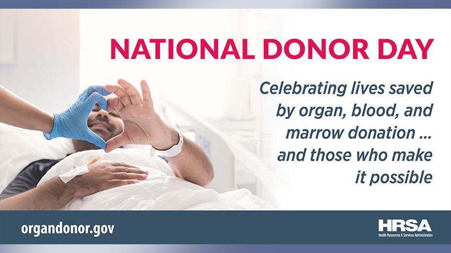Día Nacional del Donante. Celebra las vidas salvadas por la donación de órganos, sangre y médula ósea y quienes la hacen posible.